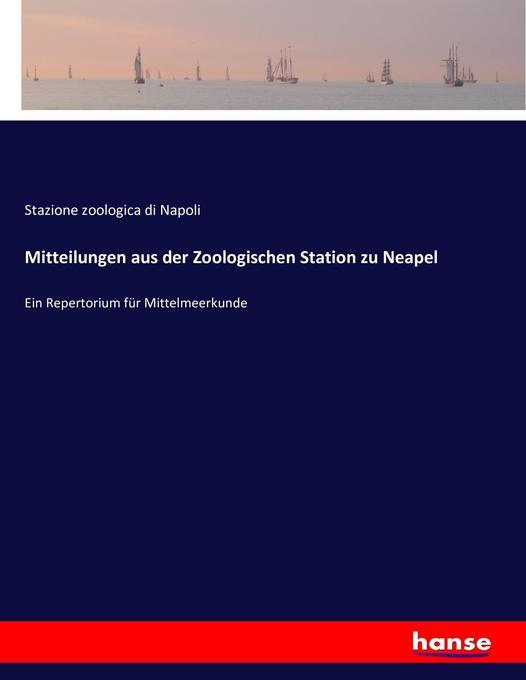 Mitteilungen aus der Zoologischen Station zu Neapel als Buch (kartoniert)