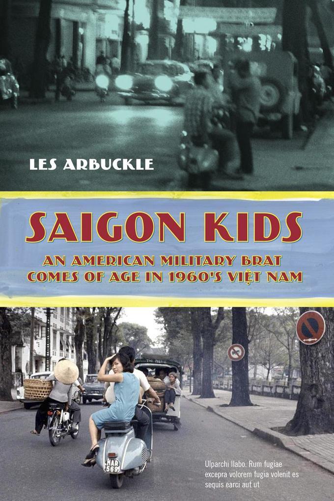 Saigon Kids: An American Military Brat Comes of Age in 1960's Vietnam als Taschenbuch