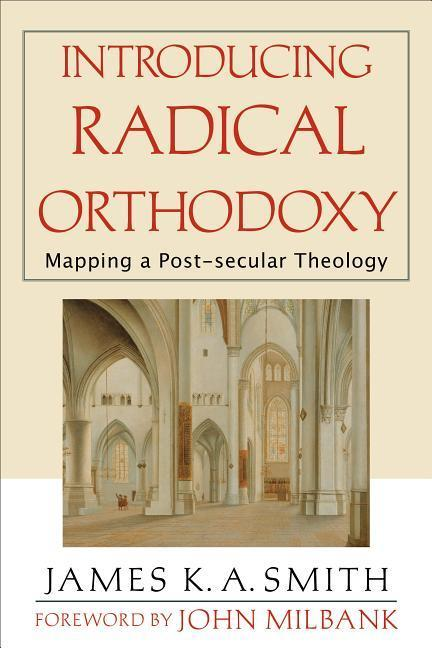 Introducing Radical Orthodoxy: Mapping a Post-Secular Theology als Taschenbuch