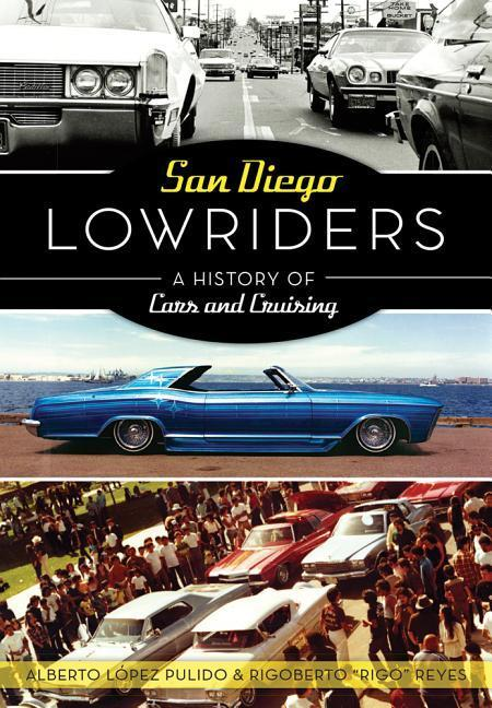 San Diego Lowriders: A History of Cars and Cruising als Taschenbuch