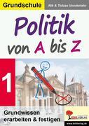 Politik von A bis Z. Bd.1