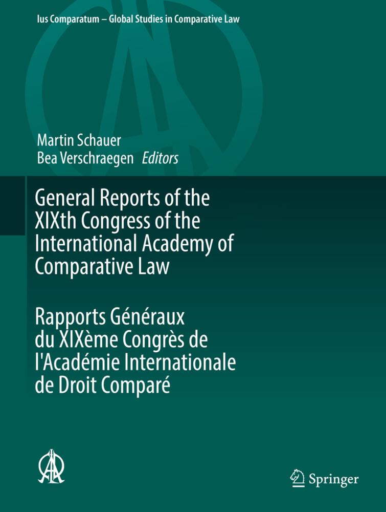 General Reports of the XIXth Congress of the International Academy of Comparative Law Rapports Généraux du XIXème Congrès de l'Académie Internationale de Droit Comparé als Buch (gebunden)