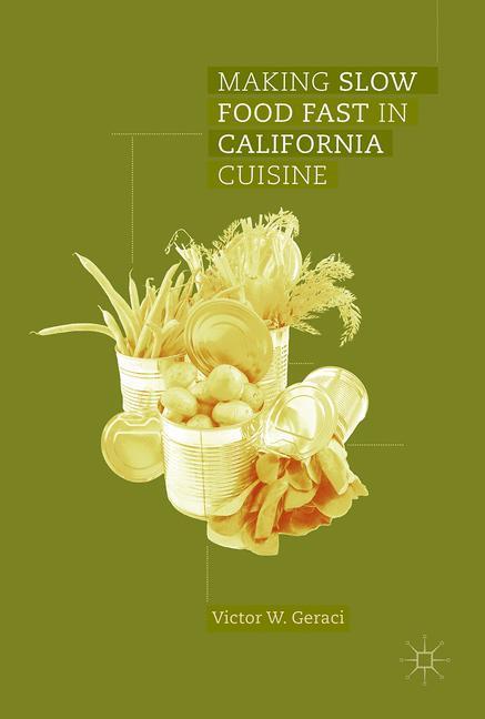Making Slow Food Fast in California Cuisine als Buch (gebunden)
