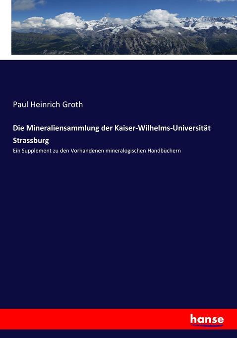 Die Mineraliensammlung der Kaiser-Wilhelms-Universität Strassburg als Buch (kartoniert)