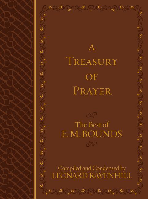A Treasury of Prayer: The Best of E.M. Bounds als Buch (gebunden)
