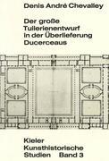 Der grosse Tuilerienentwurf in der Überlieferung Ducerceaus