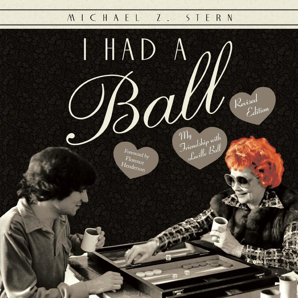 I Had a Ball: My Friendship with Lucille Ball Revised Edition als Taschenbuch
