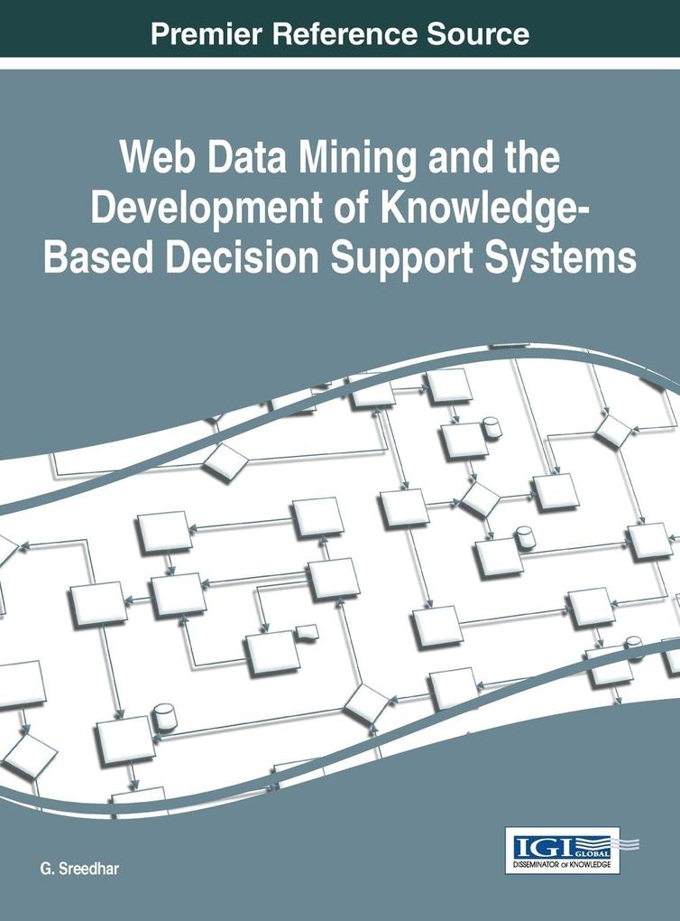 Web Data Mining and the Development of Knowledge-Based Decision Support Systems als Buch (gebunden)