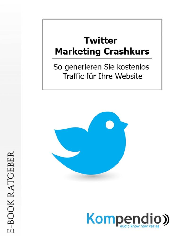 Twitter. Marketing Crashkurs als eBook epub