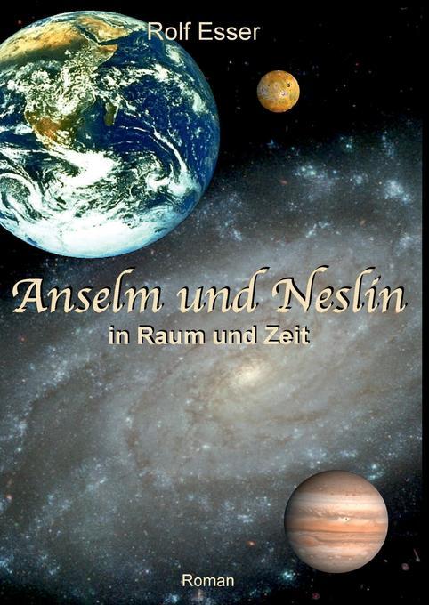 Anselm und Neslin in Raum und Zeit als Buch (gebunden)