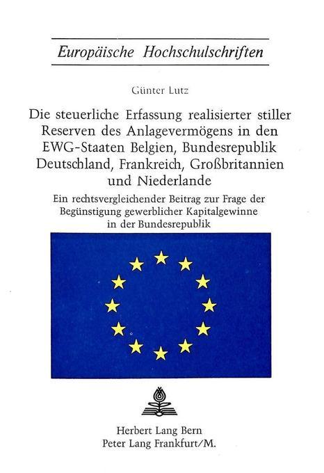 Die steuerliche Erfassung realisierter stiller Reserven des Anlagevermögens in den EWG-Staaten Belgien, Bundesrepublik Deutschland, Frankreich, Grossbritannien und Niederlande als Buch (kartoniert)