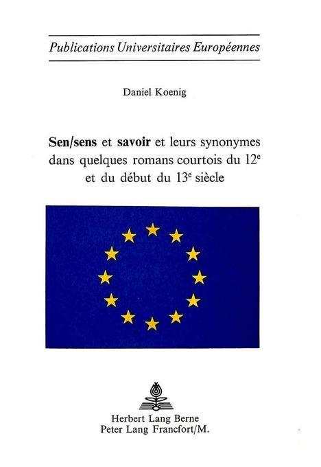 Sen/sens et savoir et leurs synonymes dans quelques romans courtois du 12e et du début du 13e siècle als Buch (kartoniert)