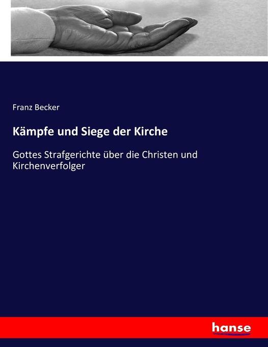 Kämpfe und Siege der Kirche als Buch (kartoniert)