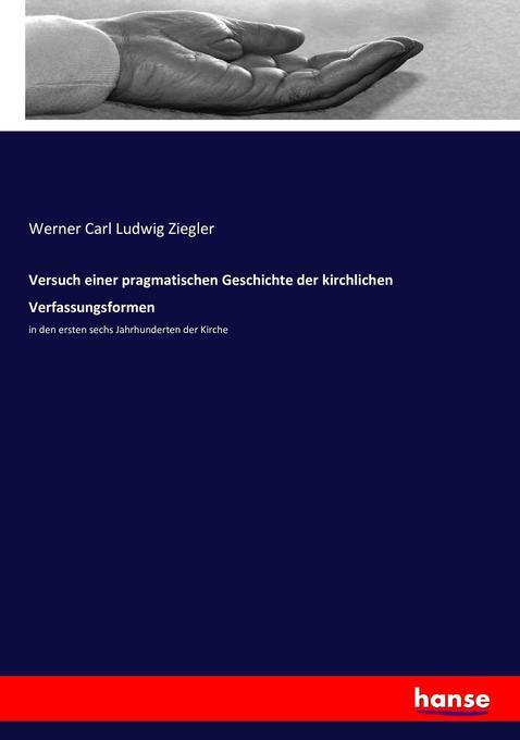 Versuch einer pragmatischen Geschichte der kirchlichen Verfassungsformen als Buch (kartoniert)