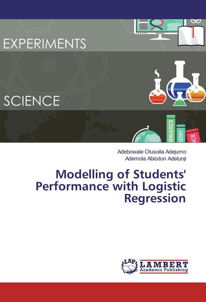 Modelling of Students' Performance with Logistic Regression als Buch (kartoniert)