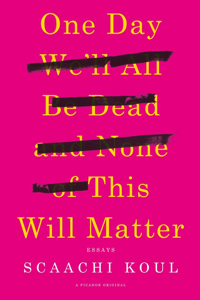 One Day We'll All Be Dead and None of This Will Matter als eBook epub