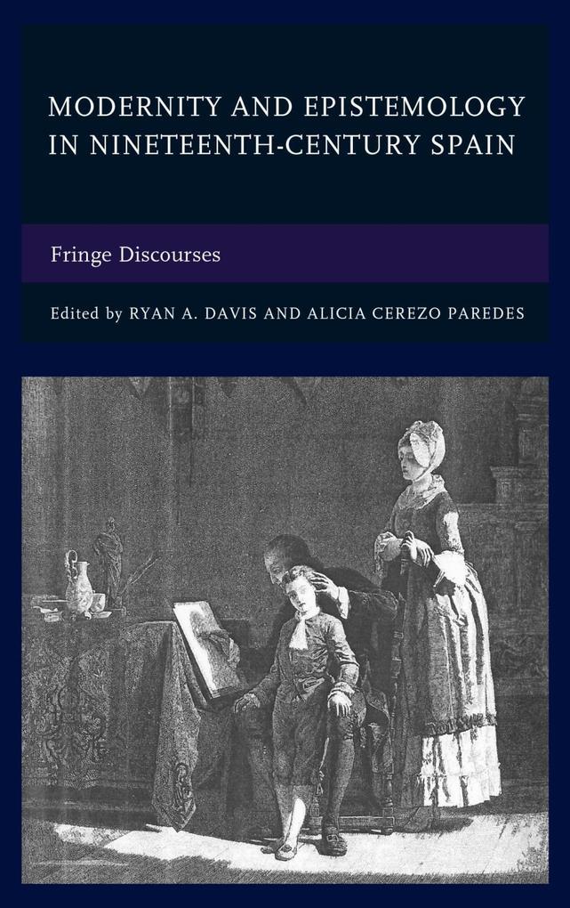 Modernity and Epistemology in Nineteenth-Century Spain als eBook epub