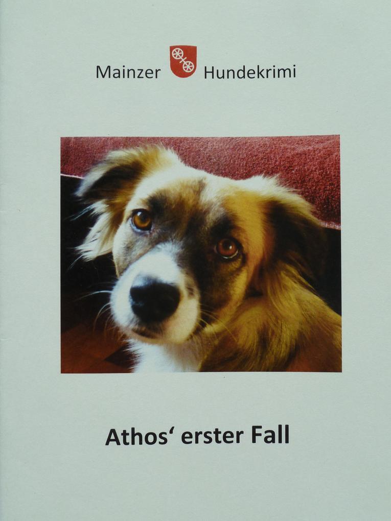 Mainzer Hundekrimi Athos' erster Fall als eBook epub