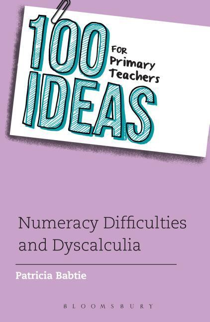 100 Ideas for Primary Teachers: Numeracy Difficulties and Dyscalculia als Taschenbuch