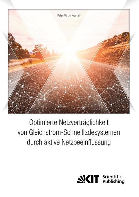 Optimierte Netzverträglichkeit von Gleichstrom-Schnellladesystemen durch aktive Netzbeeinflussung als Buch (kartoniert)