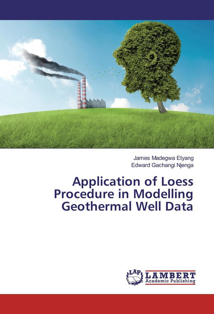 Application of Loess Procedure in Modelling Geothermal Well Data als Buch (kartoniert)