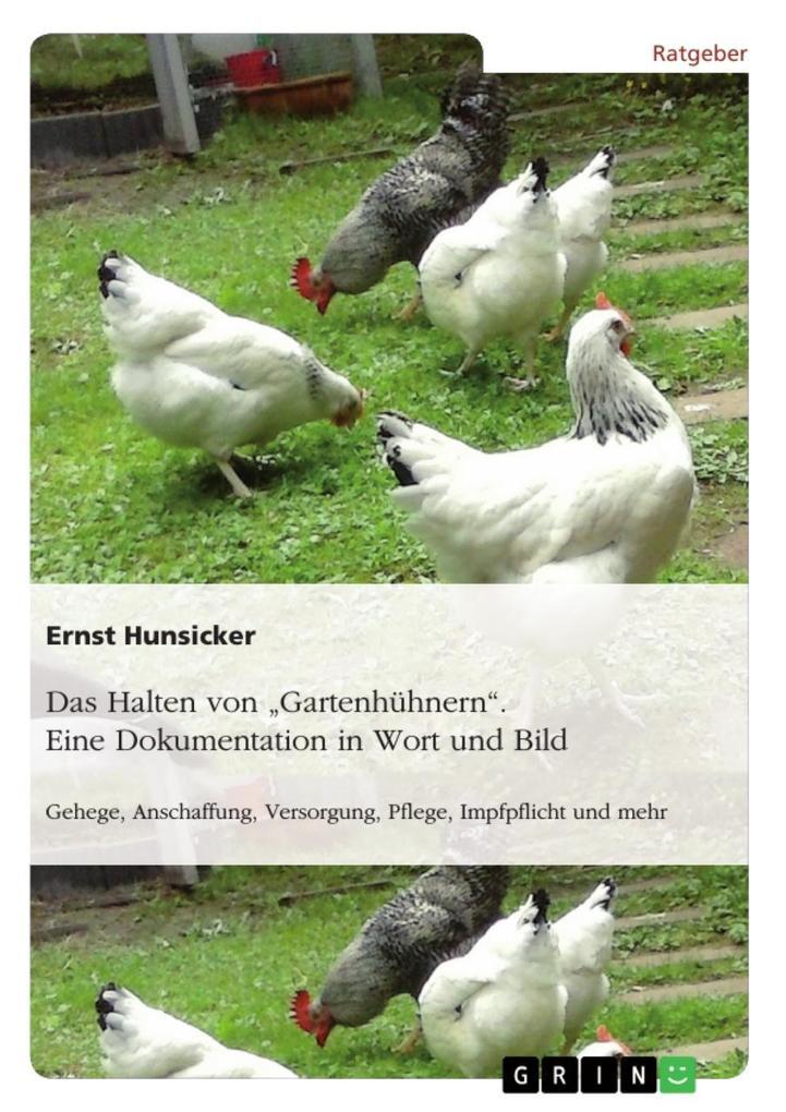 """Das Halten von """"Gartenhühnern"""". Eine Dokumentation in Wort und Bild als eBook epub"""