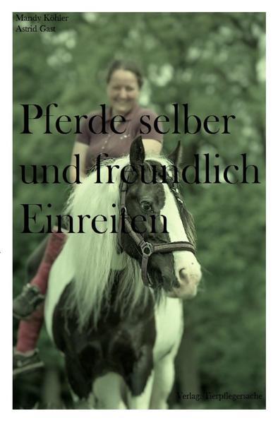 Pferde selber und freundlich Einreiten als Buch (kartoniert)