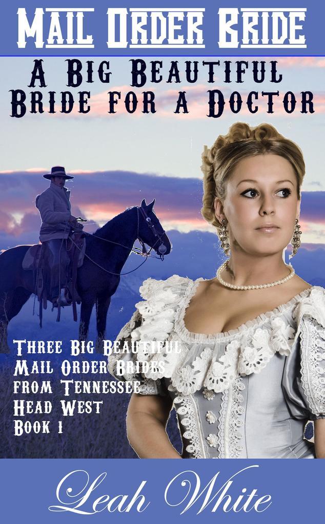 A Big Beautiful Bride for a Doctor (Mail Order Bride) als eBook epub
