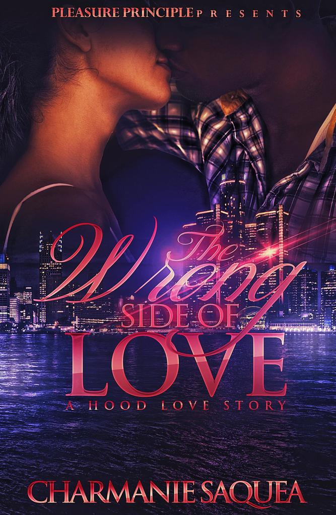 The Wrong Side Of Love: A Hood Love Story als eBook epub