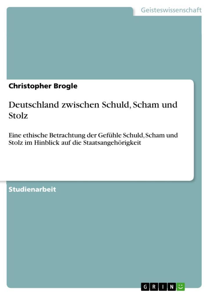 Deutschland zwischen Schuld, Scham und Stolz als eBook epub