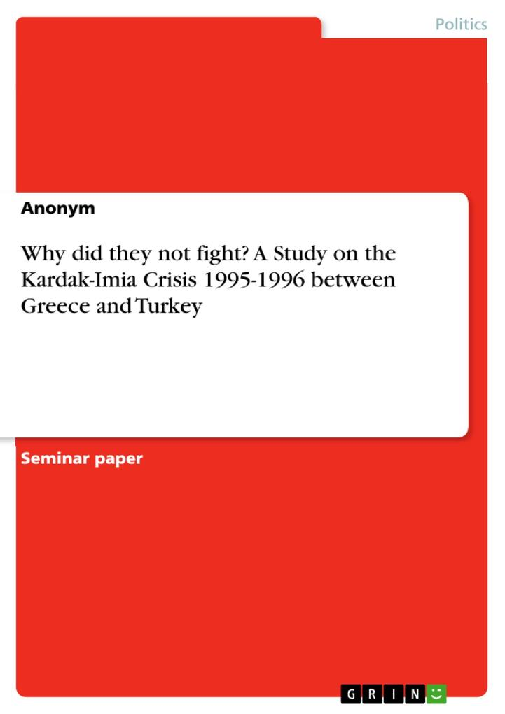 Why did they not fight? A Study on the Kardak-Imia Crisis 1995-1996 between Greece and Turkey als Buch (kartoniert)