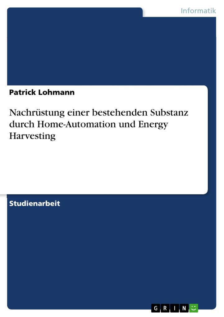 Nachrüstung einer bestehenden Substanz durch Home-Automation und Energy Harvesting als Buch (kartoniert)