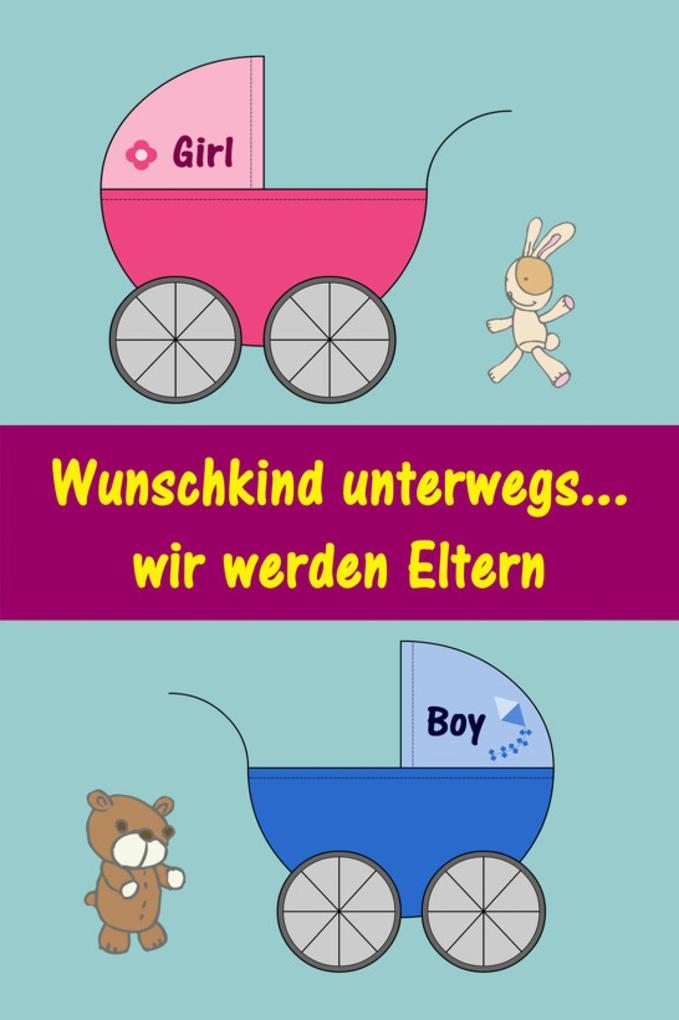 Wunschkind unterwegs...wir werden Eltern als eBook epub