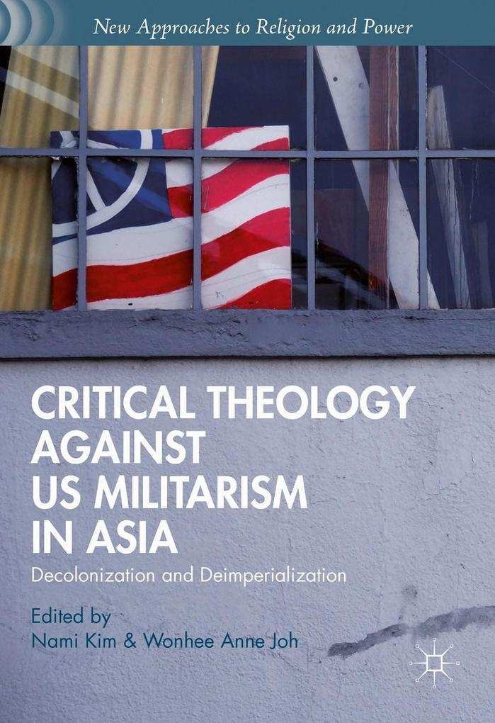 Critical Theology against US Militarism in Asia als eBook pdf