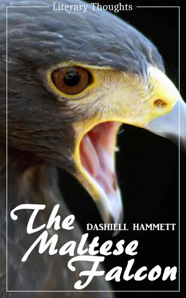 The Maltese Falcon (Dashiell Hammett) - illustrated - (Literary Thoughts Edition) als eBook epub