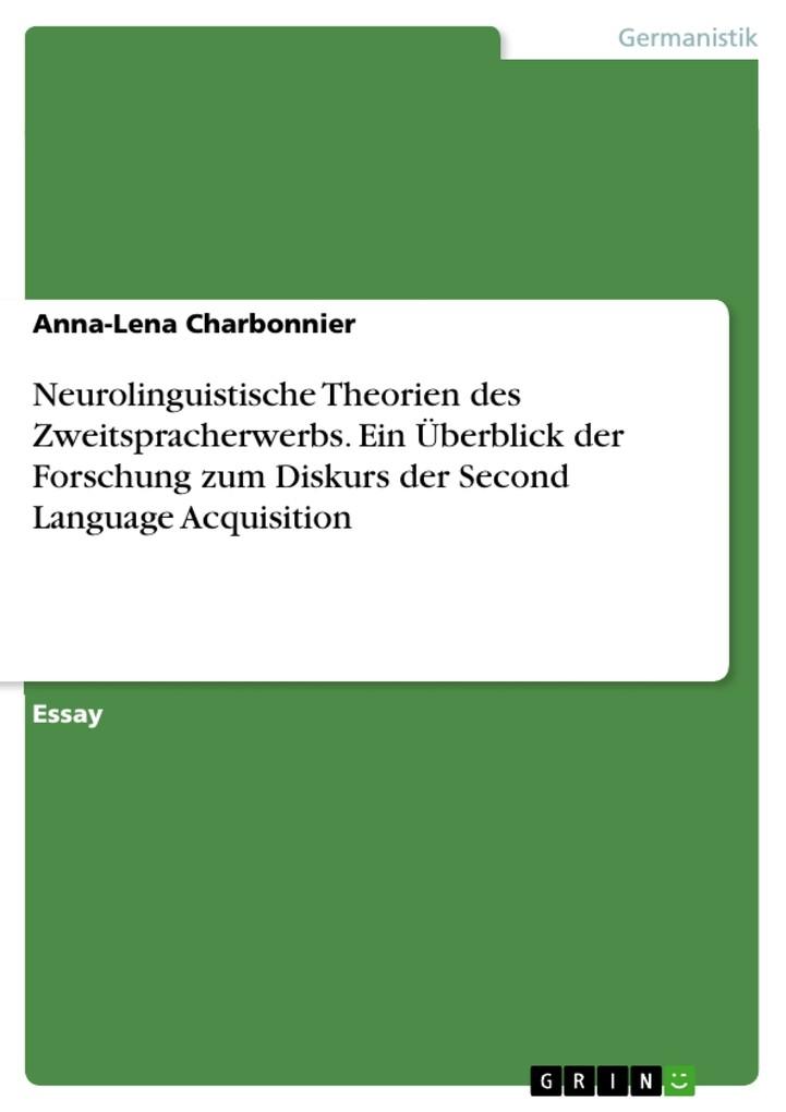 Neurolinguistische Theorien des Zweitspracherwerbs. Ein Überblick der Forschung zum Diskurs der Second Language Acquisition als eBook pdf
