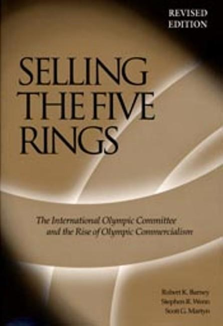 Selling the Five Rings: The Ioc and the Rise of the Olympic Commercialism als Taschenbuch