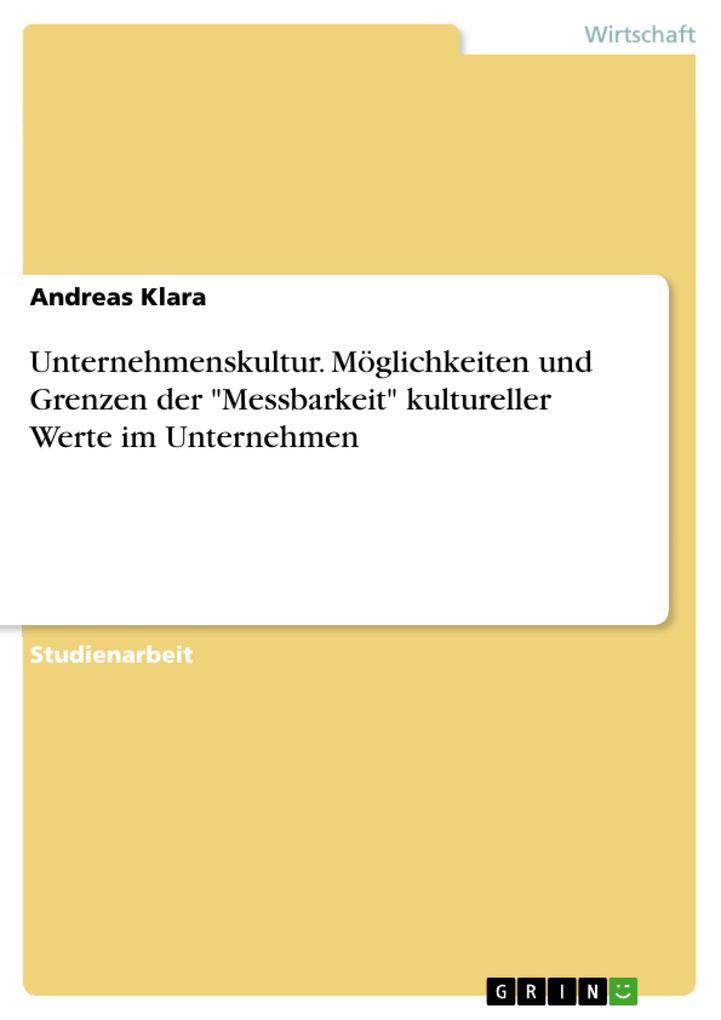 """Unternehmenskultur. Möglichkeiten und Grenzen der """"Messbarkeit"""" kultureller Werte im Unternehmen als eBook pdf"""