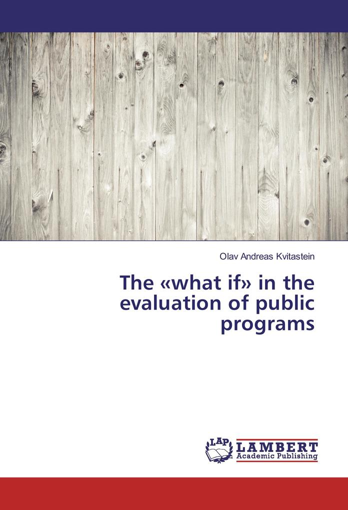 The «what if» in the evaluation of public programs als Buch (kartoniert)