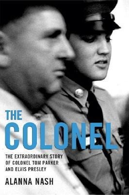 The Colonel: The Extraordinary Story of Colonel Tom Parker and Elvis Presley als Taschenbuch