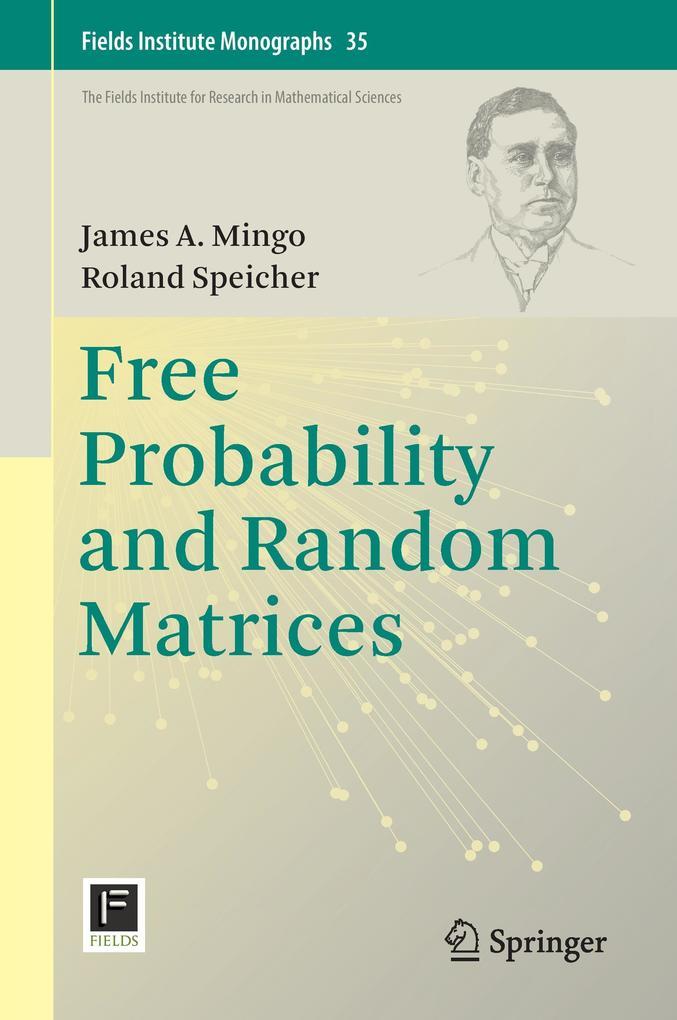 Free Probability and Random Matrices als Buch (gebunden)