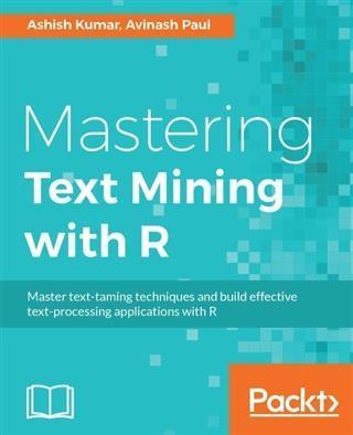 Mastering Text Mining with R als eBook pdf