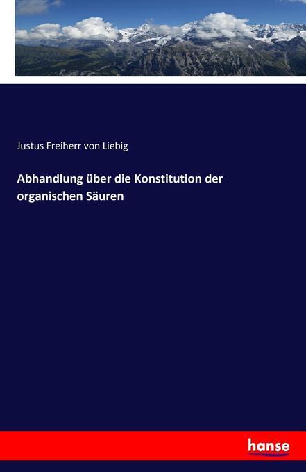 Abhandlung über die Konstitution der organischen Säuren als Buch (kartoniert)