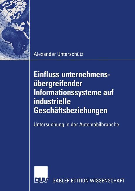 Einfluss unternehmensübergreifender Informationssysteme auf industrielle Geschäftsbeziehungen als Buch (kartoniert)