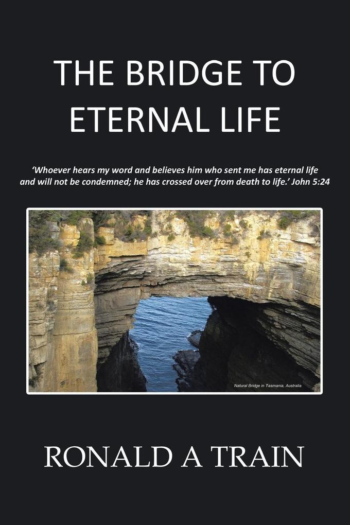 The Bridge to Eternal Life als Taschenbuch