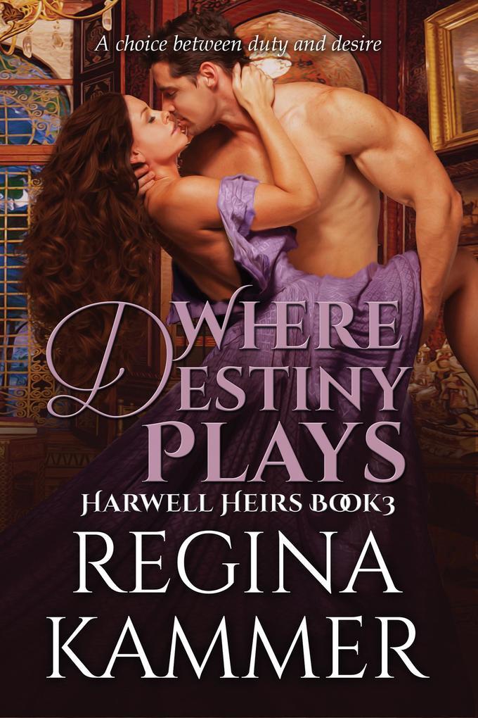 Where Destiny Plays (Harwell Heirs Book 3) als eBook epub
