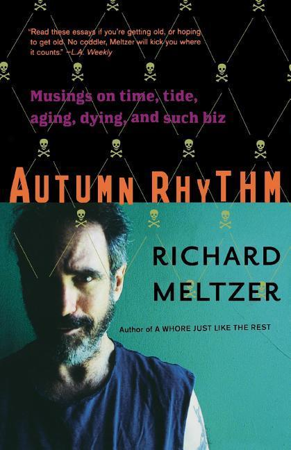 Autumn Rhythm: Musings on Time, Tide, Aging, Dying, and Such Biz als Taschenbuch