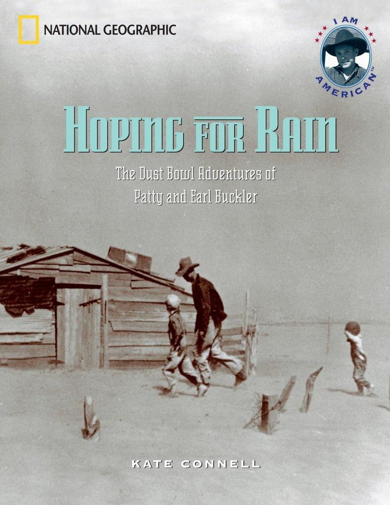 Hoping for Rain: The Dust Bowl Adventures of Patty and Earl Buckler als Taschenbuch