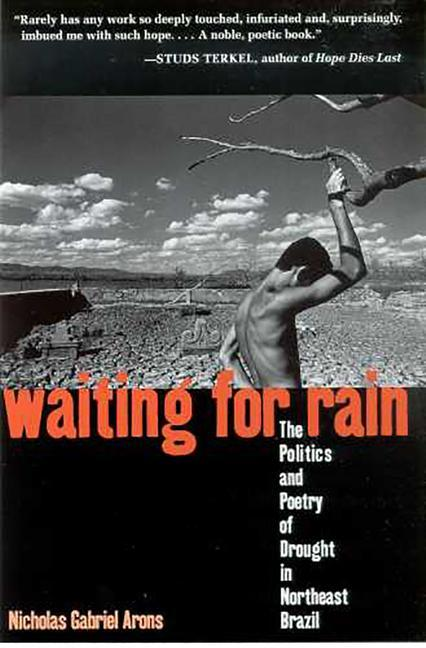 Waiting for Rain: The Politics and Poetry of Drought in Northeast Brazil als Taschenbuch