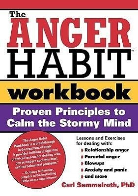 The Anger Habit Workbook: Proven Principles to Calm the Stormy Mind als Taschenbuch